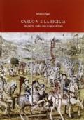 Carlo V e la Sicilia tra guerre, rivolte, fede e ragion di Stato