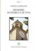 Memorie di storia e di vita (BIOGRAFIE – STORIA LOCALE – BAGNOLO (REGGIO EMILIA) – SECONDA GUERRA MONDIALE – CAPPELLINI EMIDIA)