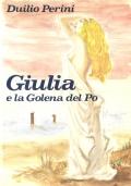 Giulia e la golena del Po (NARRATIVA ITALIANA – DUILIO PERINI)