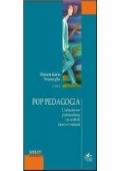 Pop Pedagogia-L'educazione postmoderna tra simboli,merci e consumi