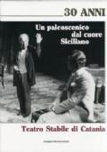 Un palcoscenico dal cuore siciliano Teatro Stabile di Catania