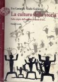 La cultura della storia - Dalle origini dell'umanità al secolo IId.C + Laboratorio