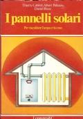I pannelli solari per riscaldare l'acqua e la casa