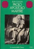 PAOLO APOSTOLO MARTIRE. LA NASCITA DELLA CHIESA