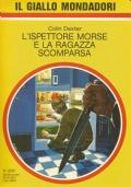 (COLIN DEXTER) L�ISPETTORE MORSE E LA RAGAZZA SCOMPARSA 1991 IL GIALLO N.2221