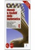 Metodi e modelli di matematica vol. E
