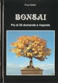 Bonsai. Più di 50 domande e risposte (MANUALI – GUIDE – PIUS NOTTER)