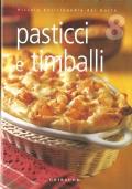 Pasticci e Timballi (Piccola Enciclopedia del Gusto n. 8) CUCINA � RICETTE
