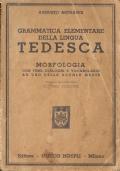Grammatica elementare della lingua tedesca: morfologia con temi, dialoghi e vocabolario ad uso delle scuole medie