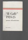 Antologia del Caffe'. Giornale dell'antifascismo 1924 - 25. Introduzione e note di Bianca Ceva.