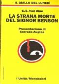 La strana morte del signor Benson (Il Giallo del Lunedì n. 10) GIALLI – VAN DINE