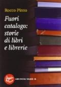 Fuori catalogo: storie de libri e librerie