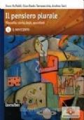 Il pensiero plurale. Filosofia: storia, testi, questioni. Con espansione online. Per i Licei e gli Ist. magistrali vol.4 Il pensiero plurale. Filosofia: storia, testi, questioni. Con espansione online. Per i Licei e gli Ist. magistrali vol.4 Il Novecento