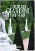 Il top dei giardini d'europa