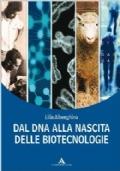 Dal DNA alla nascita delle biotecnologie.