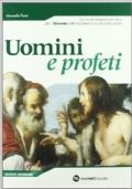 Uomini e profeti. Volume unico. Per il biennio delle Scuole superiori