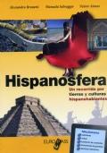 hispanosfera: un recorrido por tierras y culturas hispanohablantes