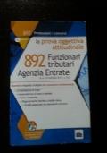 892 Funzionari Agenzia delle Entrate - La prova oggettiva attitudinale - con software di simulazione