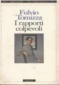 (FULVIO TOMIZZA) I RAPPORTI COLPEVOLI 1995 BOMPIANI