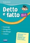 DETTO E FATTO: FONOLOGIA ORTOGRAFIA MORFOLOGIA SINTASSI + QUADERNO OPERATIVO CON CD VERSIONE COMPATTA