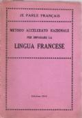 JE PARLE FRANCAIS METODO ACCELERATO RAZIONALE PER IMPARARE LA LINGUA FRANCESE