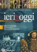 ieri e oggi (ierieoggi) corso di storia - volume uno 1 - dalla crisi del Trecento all'affermazione dell'assolutismo monarchico