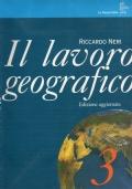 Il lavoro geografico (volume 3 tre) + Le regioni del mondo - nuova edizione