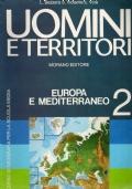 Uomini e Territori - europa e mediterraneo - volume 2 due