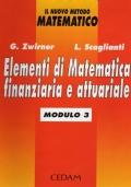 Elementi di MAtematica finanziaria e attuariale - il nuovo metodo matematico - MODULO 3