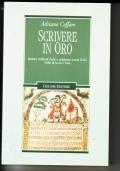 Scrivere in oro  Ricettari medievali d'arte e artigianato  (secoli IX-XI) Codici di Lucca e Ivrea