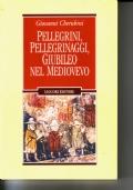 Pellegrini, pellegrinaggi, giubileo nel Medioevo