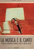 La musica e il canto - testo di educazione musicale per la scuola media