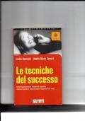 Le tecniche del successo - Marketing personale per comunicare, negoziare ....