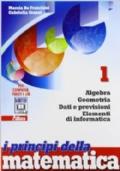 I PRINCIPI DELLA MATEMATICA 1 - ALGEBRA, GEOMETRIA, DATI E PREVISIONI, ELEMENTI DI INFORMATICA