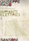 Impianti Elettrici e Costruzioni Elettromeccaniche - volume 1 uno