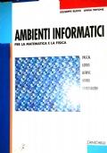 AMBIENTI INFORMATICI per la matematica e la fisica