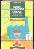 TECNICA E ORGANIZZAZIONE AZIENDALE vol. 1