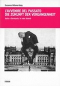 L'avvenire del passato - Die Zukunft der Vergangenheit - Italia e Germania: le note dolenti