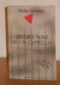 TREDICI NOMI IN UN CAPPELLO, Otello Giannini, 1987.