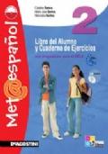 Met@espanol vol. 2. Libro del alumno y cuaderno. Con CD Audio. Per la Scuola media