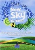 New sky live 2. Student book-Activity book-Sky reader-Livebook. Con CD-ROM e CD Audio. Per la Scuola media