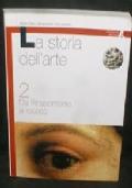 LA STORIA DELL'ARTE 2 DAL RINASCIMENTO AL ROCOCO'