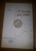 Il Strolic Furlan pal 2002