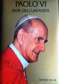 Paolo VI Papa dell'umanità
