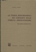 LA TUTELA GIURISDIZIONALE NEI CONFRONTI DELLA PUBBLICA  AMMINISTRAZIONE. Terza edizione interamente rifatta [ Milano, dott.A.Giuffrè editore  1982 ].