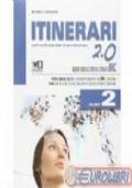 ITINERARI 2.0 con espansioni multimediali. Volume 2. + CD - Nuove indicazioni nazionali IRC