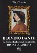 Il divino Dante. Da Giove a Berlusconi. Il meglio dell Divina Commedia