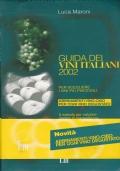 Guida dei vini italiani 2002. Per scegliere i vini più piacevoli.