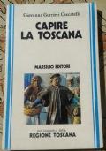 Capire la Toscana VEDI OFFERTA!