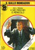 A MIO RISCHIO E PERICOLO